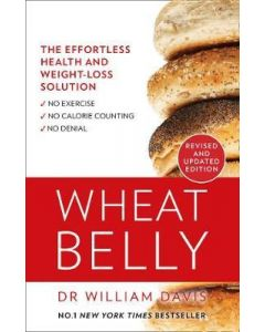 Wheat Belly : Lose the Wheat, Lose the Weight and Find Your Path Back to Health
