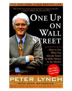 One Up On Wall Street : How To Use What You Already Know To Make Money In The Market