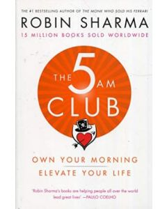 The 5 AM Club : Own Your Morning. Elevate Your Life 1st Edition