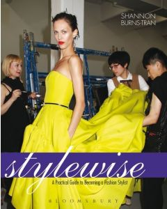 Stylewise A Practical Guide To Becoming A Fashion Stylist