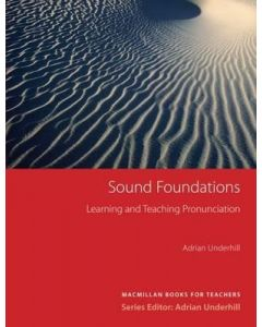 Sound Foundations: Learning and Teaching Pronunciation