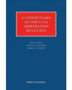 A Commentary on the LCIA Arbitration Rules 2014
