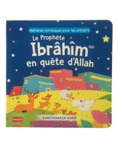 Prophet Ibrahim's Search for Allah: Quran Stories for Li'l Buddies (French)