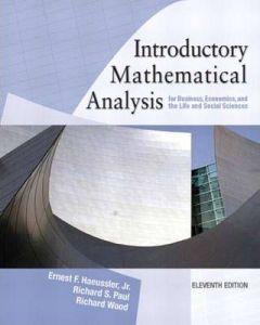 Introductory Mathematical Analysis for Business, Economics and the Life and