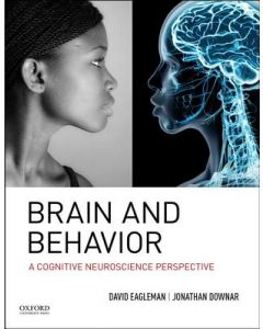 Brain and Behavior: A Cognitive Neuroscience Perspective HPSY 3302