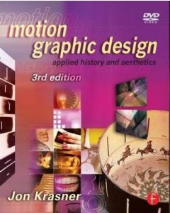 Motion Graphic Design: Applied History And Aesthetics 3rd Edition