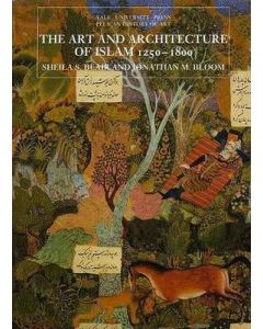 The Art And Architecture Of Islam, 1250–1800