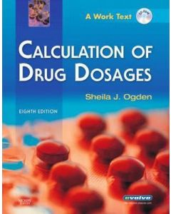 Calculation of Drug Dosages: A Work Text [With CDROM]