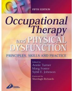 Occupational Therapy and Physical Dysfunction: Principles, Skills and Practice