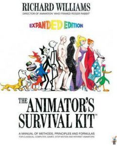 The Animator's Survival Kit: A Working Manual Of Methods