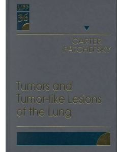 Tumors and Tumor-Like Lesions ofTumors and Tumor-Like Lesions of the Lung: Volume 36 in the Major Problems in Pathology