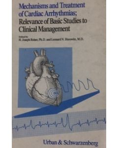 Mechanisms and Treatment of Cardiac Arrhythmias: Relevance of Basic Studies to Clinical Management