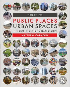 Public Places Urban Spaces: The Dimensions of Urban Design ARCH 4301