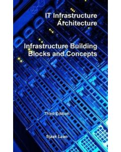 IT Infrastructure Architecture - Infrastructure Building Blocks and Concepts