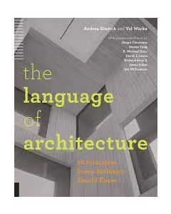 The Language Of Architecture: 26 Principles Every Architect Should Know ARCH 2401