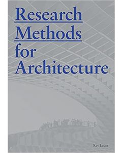 Research Methods for Architecture ARCH 2307 1st Edition