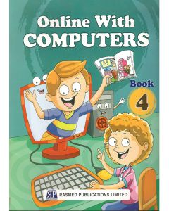 Online With Computers Book 4 (Based on windows 7 and MS Office 2010)