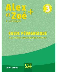 Alex et Zoé + et compagnie 3 : Guide pédagogique avec fiches photocopiables