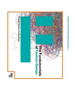 The Fundamentals of Fashion Design 1st Edition