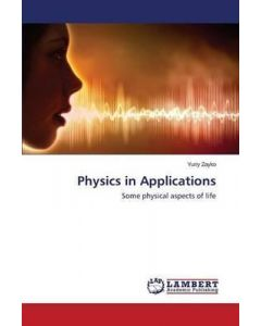 Physics in Applications: Some Physical Aspects of Life