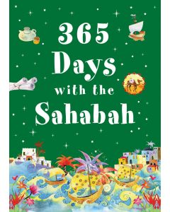 365 Days With the Sahabah 1st Edition