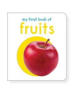 My First Book of Fruits: First Board Book