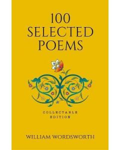 100 Selected Poems, William Wordsworth: Collectable Hardbound