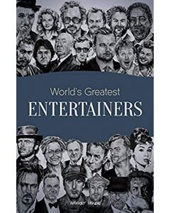 World's Greatest Entertainers: Biographies of Inspirational Personalities For Kids