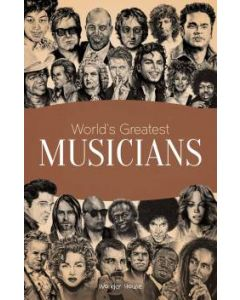 World's Greatest Musicians: Biographies of Inspirational Personalities For Kids