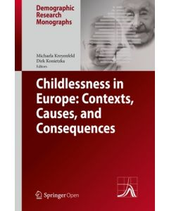 Childlessness in Europe: Contexts, Causes, and Consequences ebook