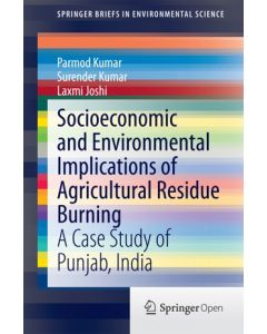 Socioeconomic and Environmental Implications of Agricultural Residue Burning ebook