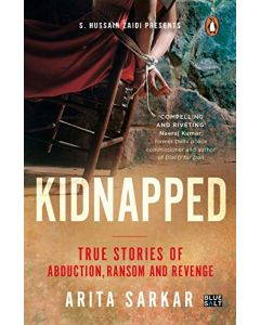 Kidnapped: True Stories of Abduction, Ransom and Revenge