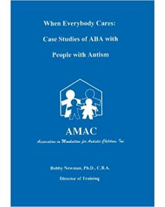 When Everybody Cares: Case Studies of ABA with People with Autism