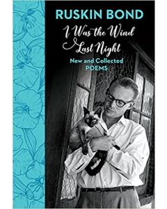 I Was the Wind Last Night: New and Collected Poems