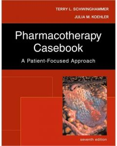 Pharmacotherapy Casebook Apatient-Focused Approach