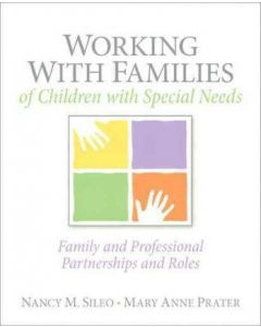 Working with Families of Children with Special Needs: Family and Professional Partnerships and Roles