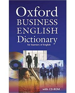 Oxford Business English Dictionary for learners of English: Dictionary and CD-ROM Pack