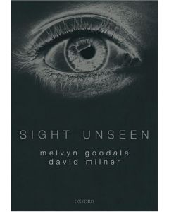 Sight Unseen: An Exploration of Conscious and Unconscious Vision