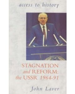 Access To History: Stagnation and Reform - the USSR, 1964-91: Soviet Union 1964-91
