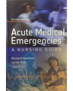 A Nurse's Survival Guide to Acute Medical Emergencies