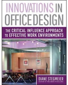 Innovations in Office Design: The Critical Influence Approach