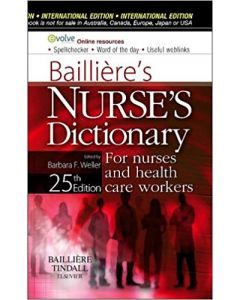 Bailliere's Nurses' Dictionary For Nurses And Care Workers