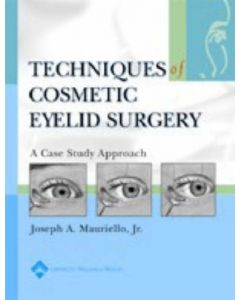 Techniques of Cosmetic Eyelid Surgery: A Case Study Approach