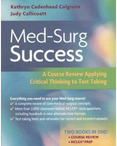 Med-Surg Success: A Course Review Applying Critical Thinking to Test Taking