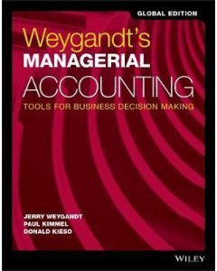 Weygandt's Managerial Accounting: Tools for Business Decision Making