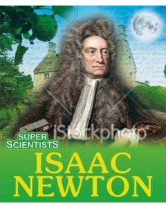Isaac Newton (Super Scientists)