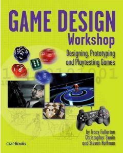 Game Design Workshop: Designing, Prototyping, and Playtesting Games