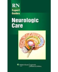 Rn Expert Guides: Neurologic Care