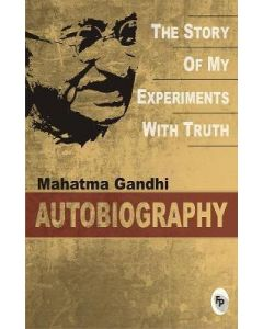 Mahatma Gandhi Autobiography The Story Of My Experiments With Truth