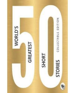 50 Worlds Greatest Short Stories